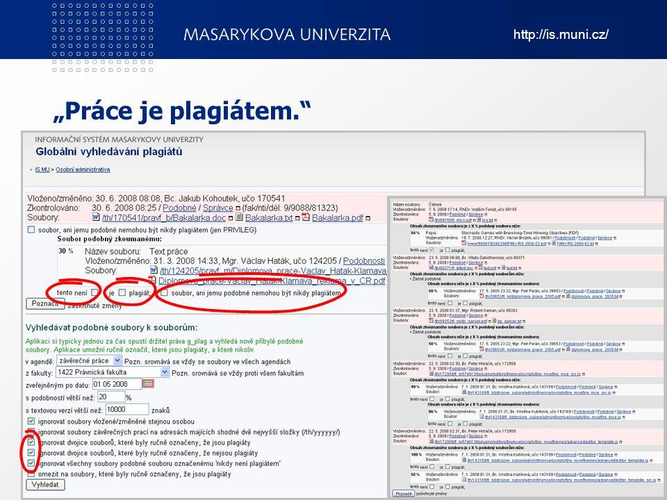 """http://is.muni.cz/ Informační systém Masarykovy univerzity """"Práce je plagiátem."""" 8"""