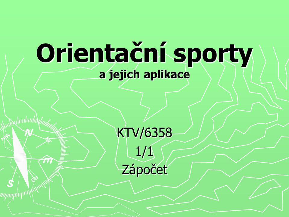 Orientační sporty a jejich aplikace KTV/63581/1Zápočet