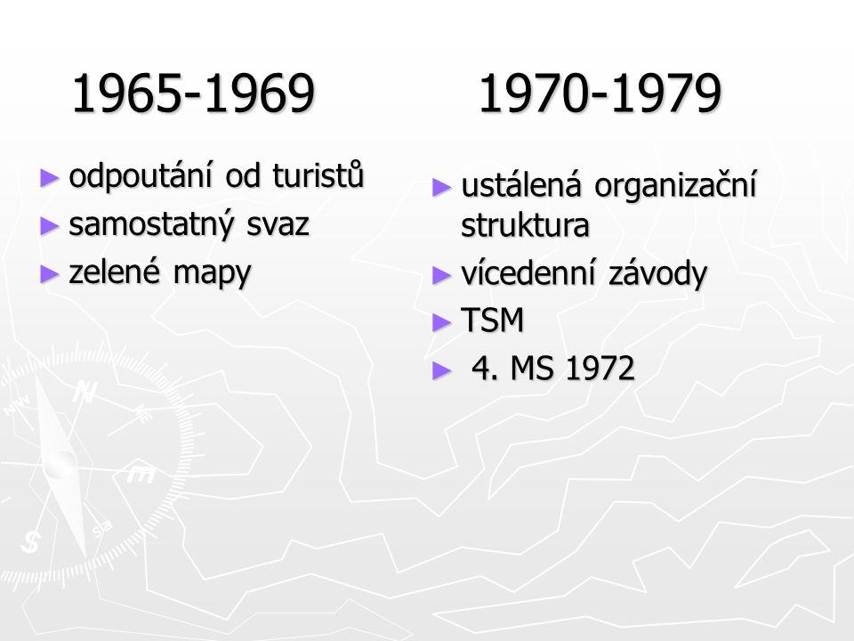 1970-1979 ► odpoutání od turistů ► samostatný svaz ► zelené mapy 1965-1969 ► ustálená organizační struktura ► vícedenní závody ► TSM ► 4.
