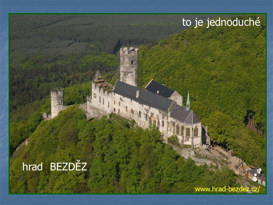 www.hrad-bezdez.cz/ to je jednoduché hrad BEZDĚZ
