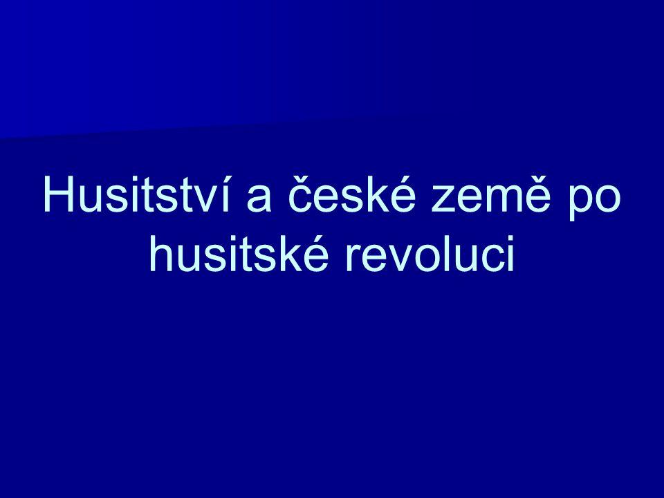 Husitství a české země po husitské revoluci