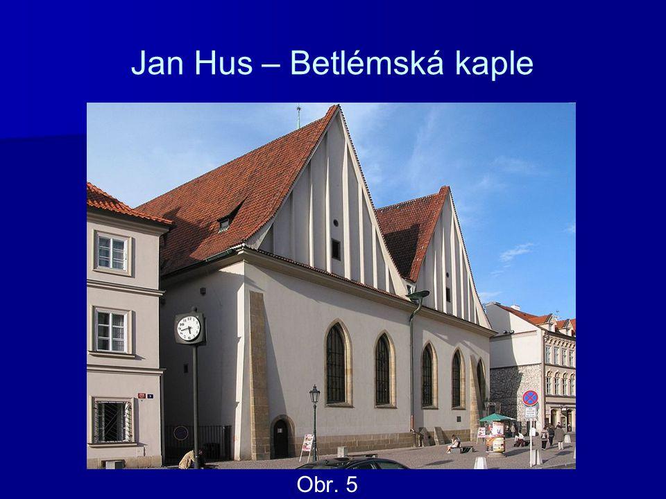 Jan Hus – Betlémská kaple Obr. 5