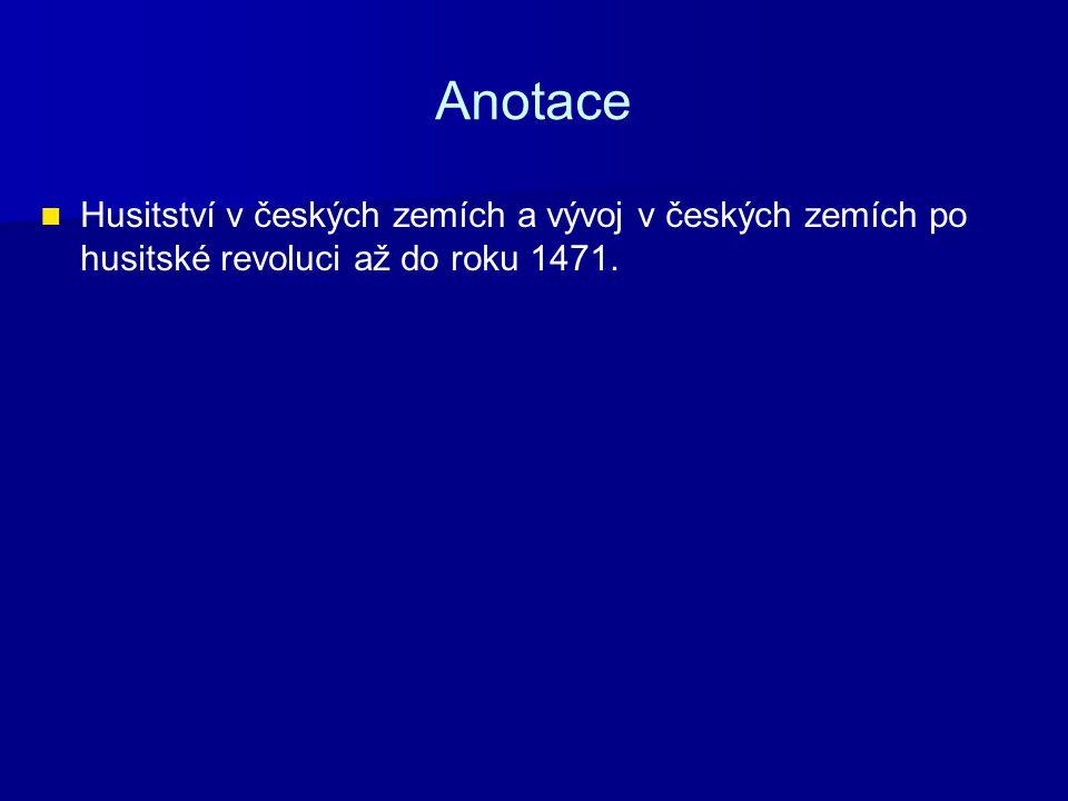 Husitská revoluce 1419 – 1436 Proti husitům bylo vedeno 5 křížových výprav 1 – vítězství husitů na Vítkově – 1420.