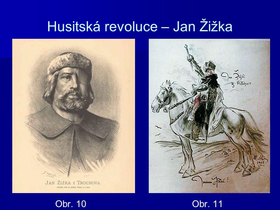 Husitská revoluce – Jan Žižka Obr. 10 Obr. 11