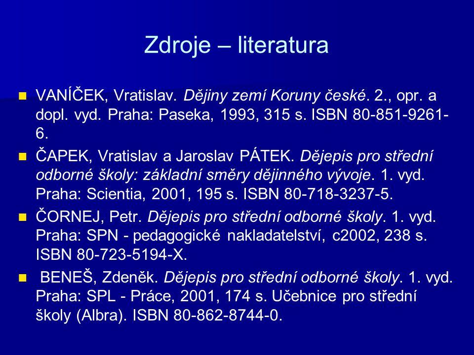 Zdroje – literatura ČAPEK, Vratislav a Jaroslav PÁTEK.