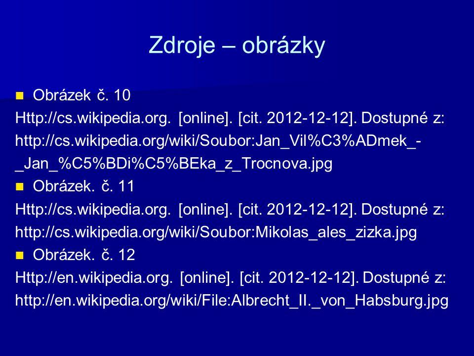 Zdroje – obrázky Obrázek č.13 Http://cs.wikipedia.org.