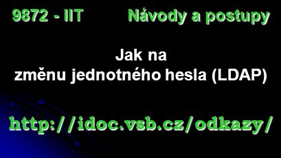 Jak na nastavení elektronické pošty http://idoc.vsb.cz/odkazy/ Návody a postupy 9872 - IIT
