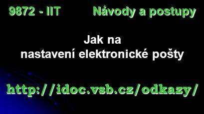 http://helpdesk.vsb.cz HELPDESK CIT 9872 - IIT