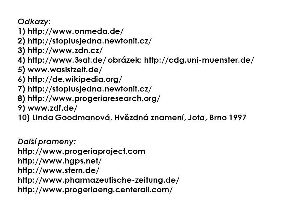 Odkazy : 1) http://www.onmeda.de/ 2) http://stoplusjedna.newtonit.cz/ 3) http://www.zdn.cz/ 4) http://www.3sat.de/ obrázek: http://cdg.uni-muenster.de