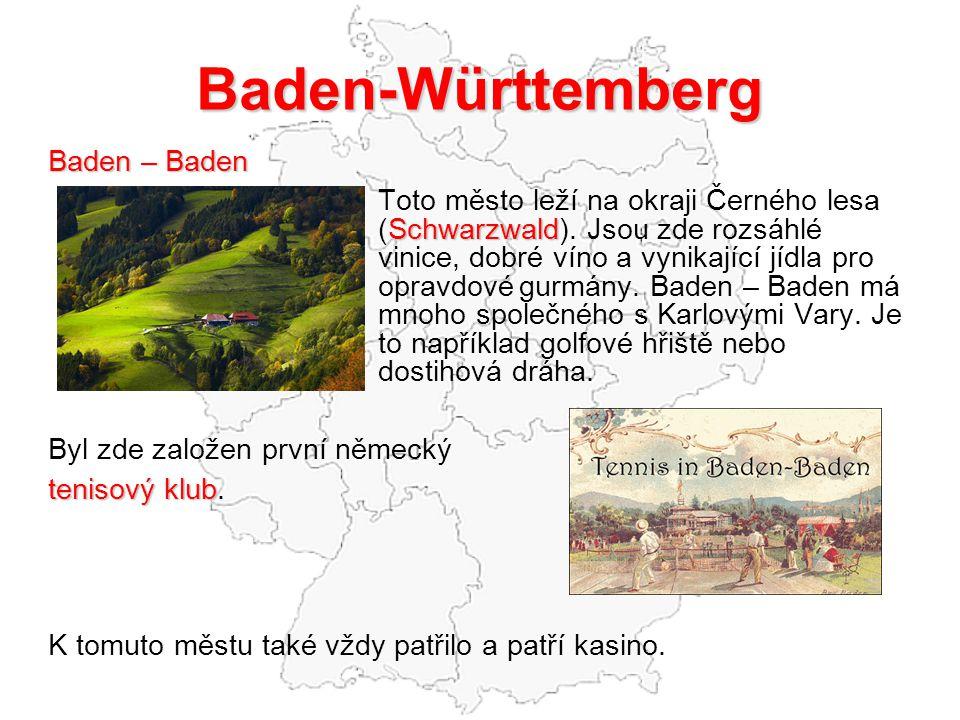 Baden-Württemberg Baden – Baden Schwarzwald Toto město leží na okraji Černého lesa (Schwarzwald).