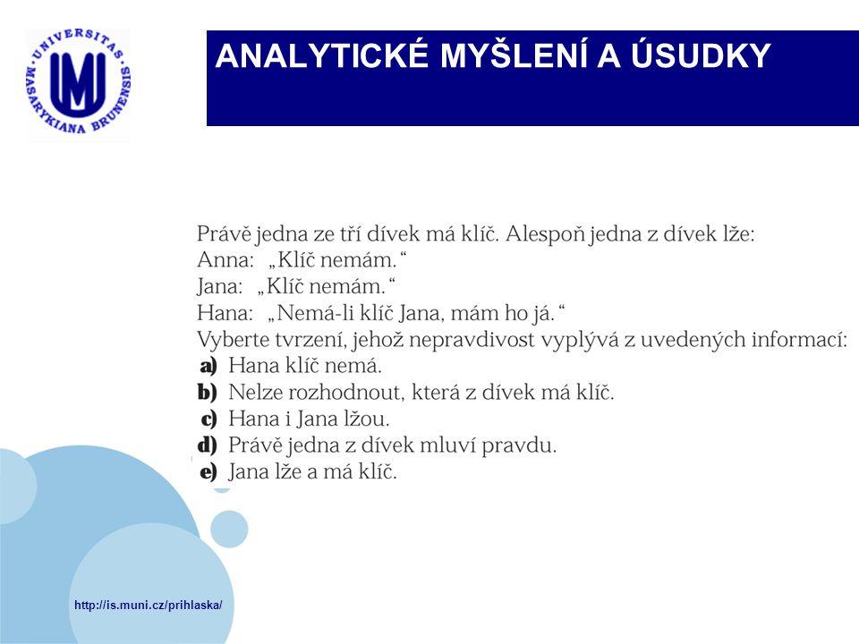 http://is.muni.cz/prihlaska/ ANALYTICKÉ MYŠLENÍ A ÚSUDKY