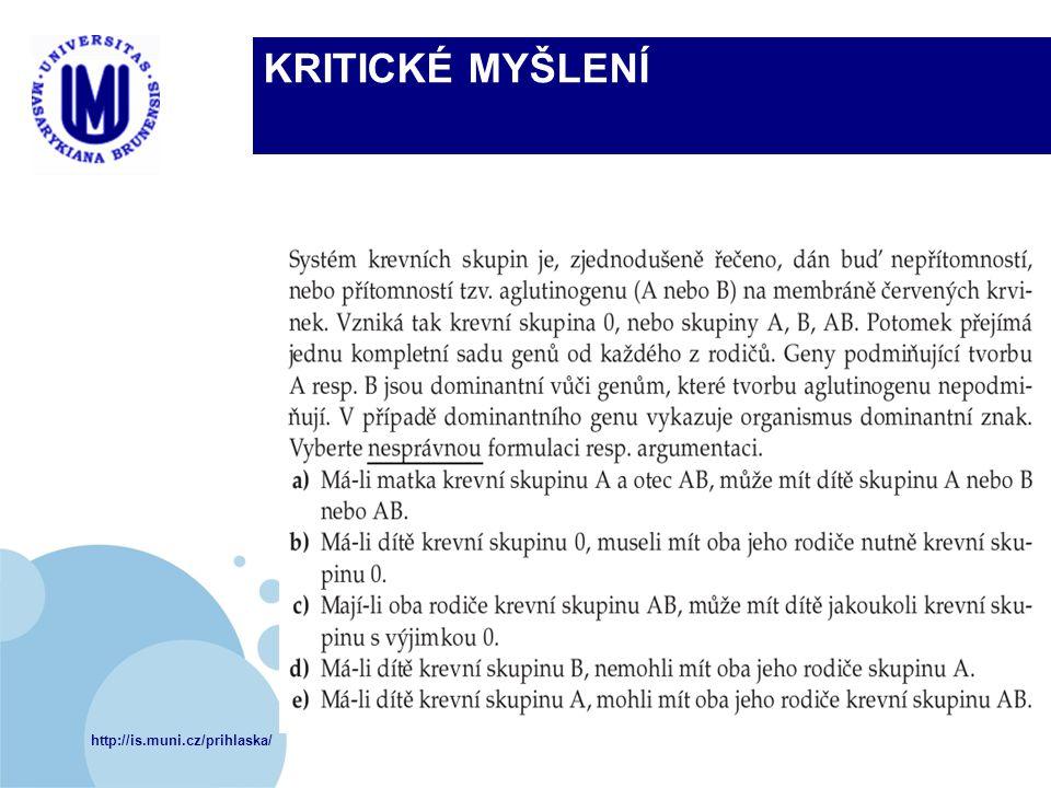 http://is.muni.cz/prihlaska/ KRITICKÉ MYŠLENÍ