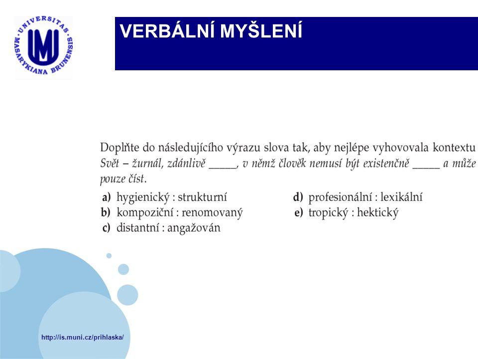 http://is.muni.cz/prihlaska/ VERBÁLNÍ MYŠLENÍ