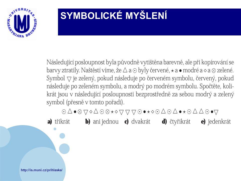 http://is.muni.cz/prihlaska/ SYMBOLICKÉ MYŠLENÍ