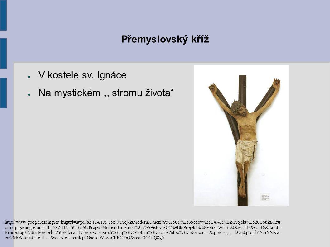 """Přemyslovský kříž ● V kostele sv. Ignáce ● Na mystickém,, stromu života"""" http://www.google.cz/imgres?imgurl=http://82.114.195.35:90/ProjektModerniUmen"""