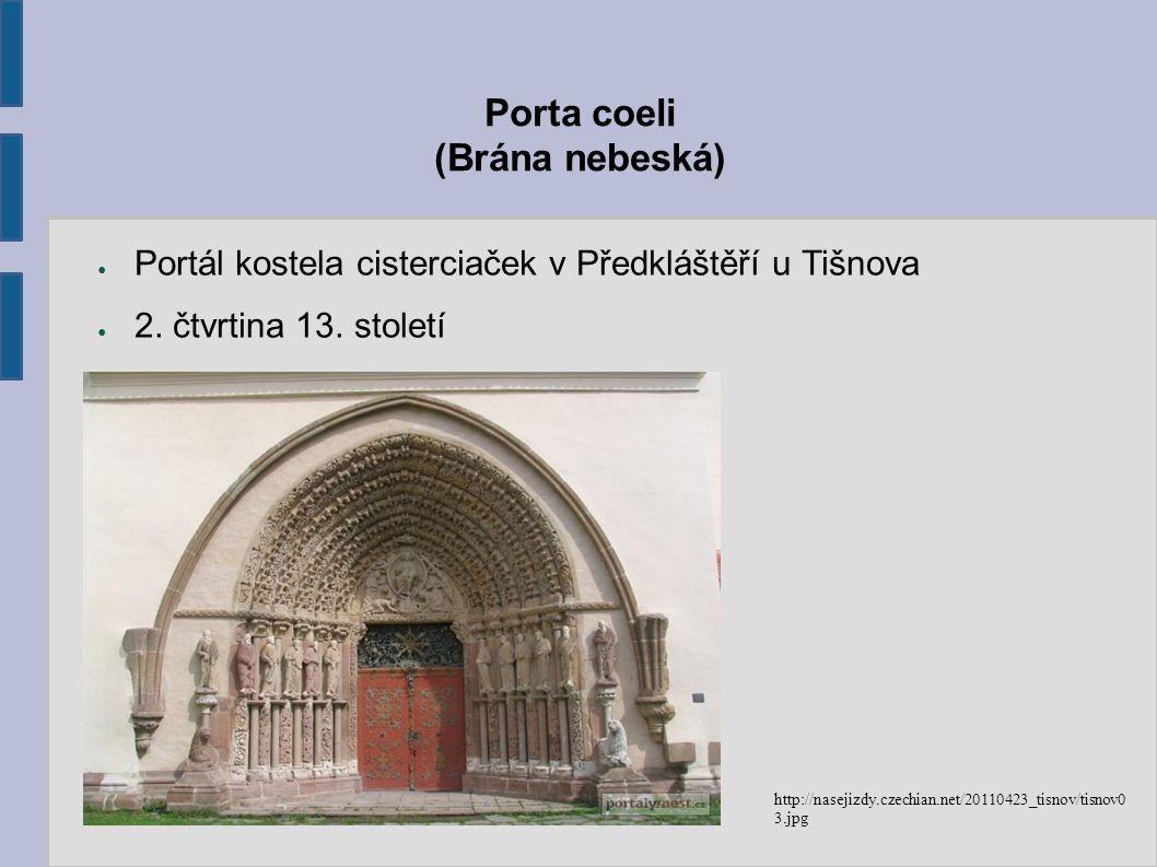 Porta coeli (Brána nebeská) ● Portál kostela cisterciaček v Předkláštěří u Tišnova ● 2. čtvrtina 13. století http://nasejizdy.czechian.net/20110423_ti