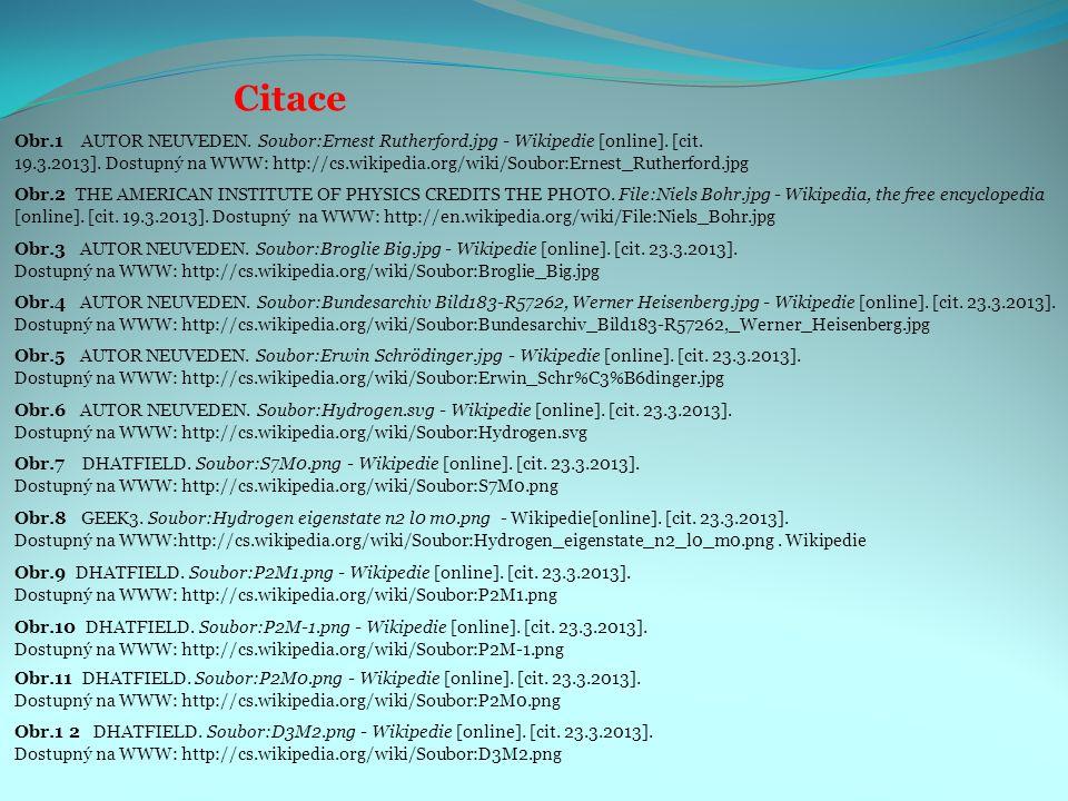 Citace Obr.3 AUTOR NEUVEDEN. Soubor:Broglie Big.jpg - Wikipedie [online]. [cit. 23.3.2013]. Dostupný na WWW: http://cs.wikipedia.org/wiki/Soubor:Brogl