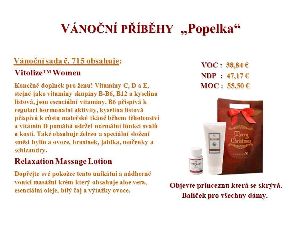 """V ÁNOČNÍ PŘÍBĚHY """"Popelka"""" Vánoční sada č. 715 obsahuje: Vánoční sada č. 715 obsahuje: Vitolize™ Women Konečně doplněk pro ženu! Vitaminy C, D a E, st"""
