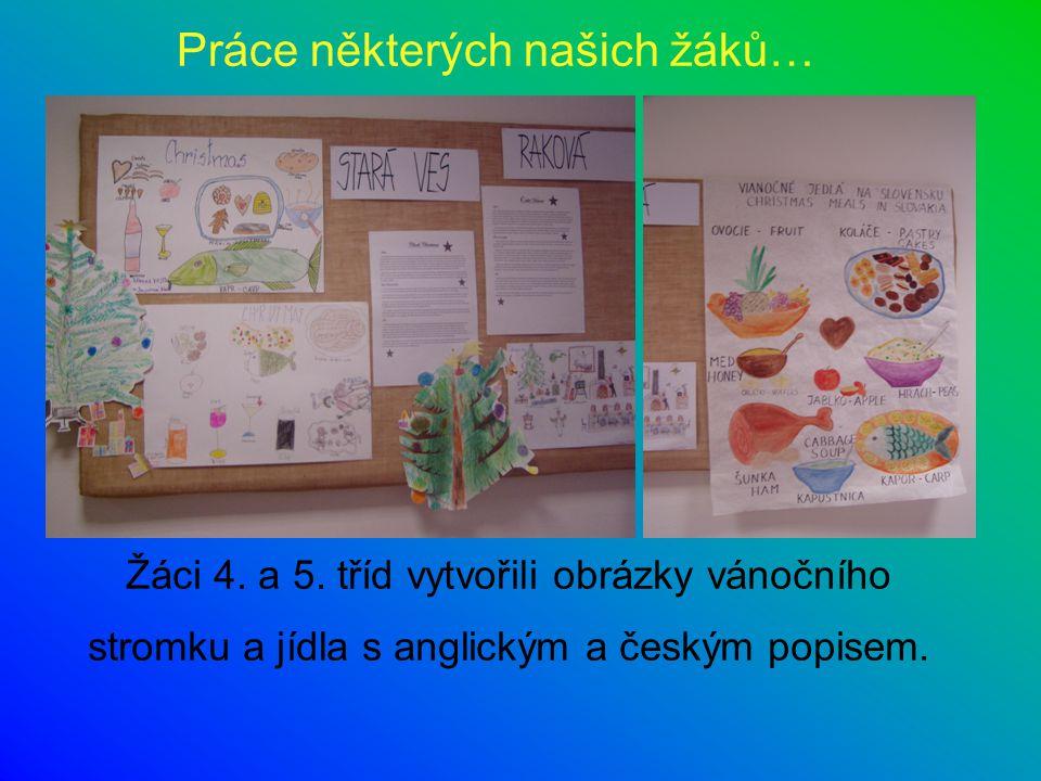 Žáci 4. a 5. tříd vytvořili obrázky vánočního stromku a jídla s anglickým a českým popisem. Práce některých našich žáků…