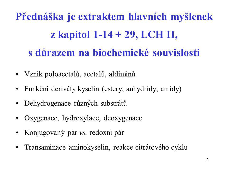 43 Hydroxykyseliny jako substráty dehydrogenace mléčná kyselina (2-hydroxypropanová) acidum lacticum  laktát jablečná kyselina (hydroxybutandiová ) acidum malicum  malát  -hydroxymáselná kyselina (3-hydroxybutanová)  -hydroxybutyrát