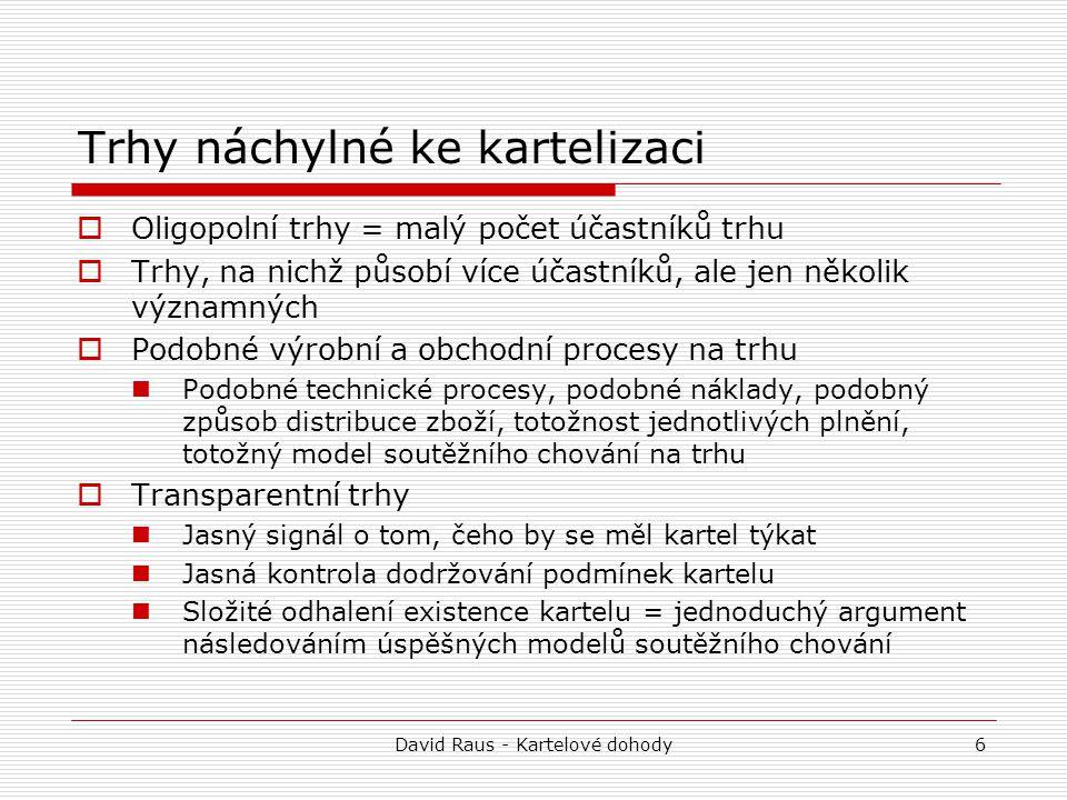 David Raus - Kartelové dohody37 Typy kartelové dohody a pravidla posuzování 2.