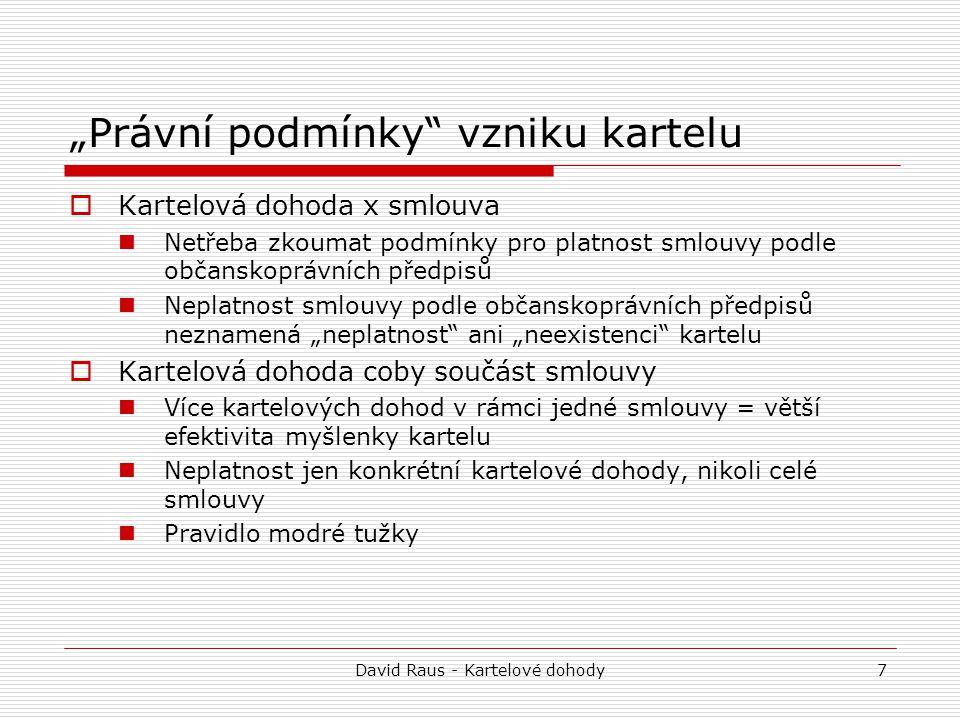 """David Raus - Kartelové dohody18 """"Evropská a """"vnitrostátní kartelová dohoda 4."""