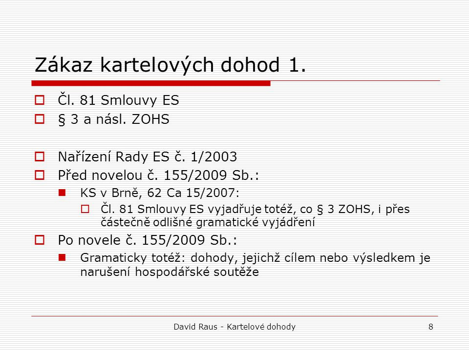 """David Raus - Kartelové dohody19 """"Evropská a """"vnitrostátní kartelová dohoda 5."""