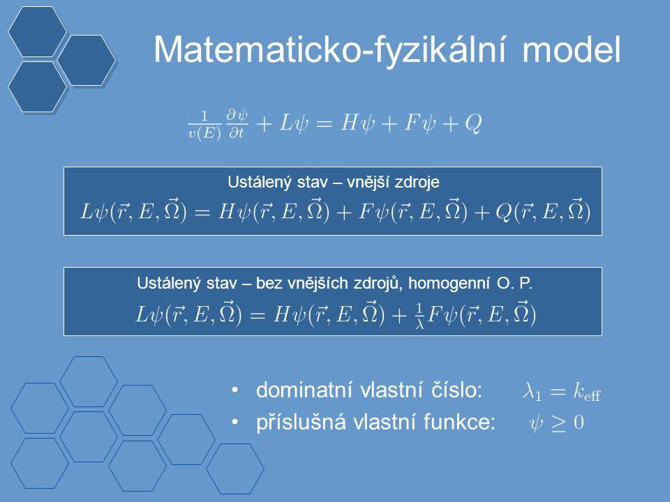 Matematicko-fyzikální model Ustálený stav – vnější zdroje Ustálený stav – bez vnějších zdrojů, homogenní O.
