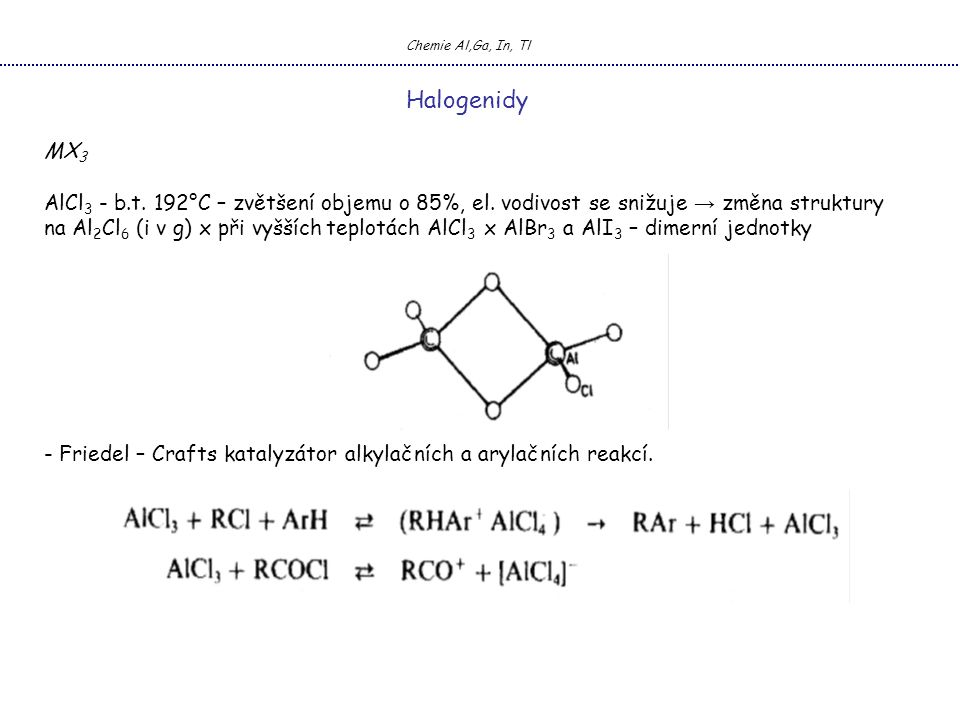 Chemie Al,Ga, In, Tl Halogenidy MX 3 AlCl 3 - b.t.