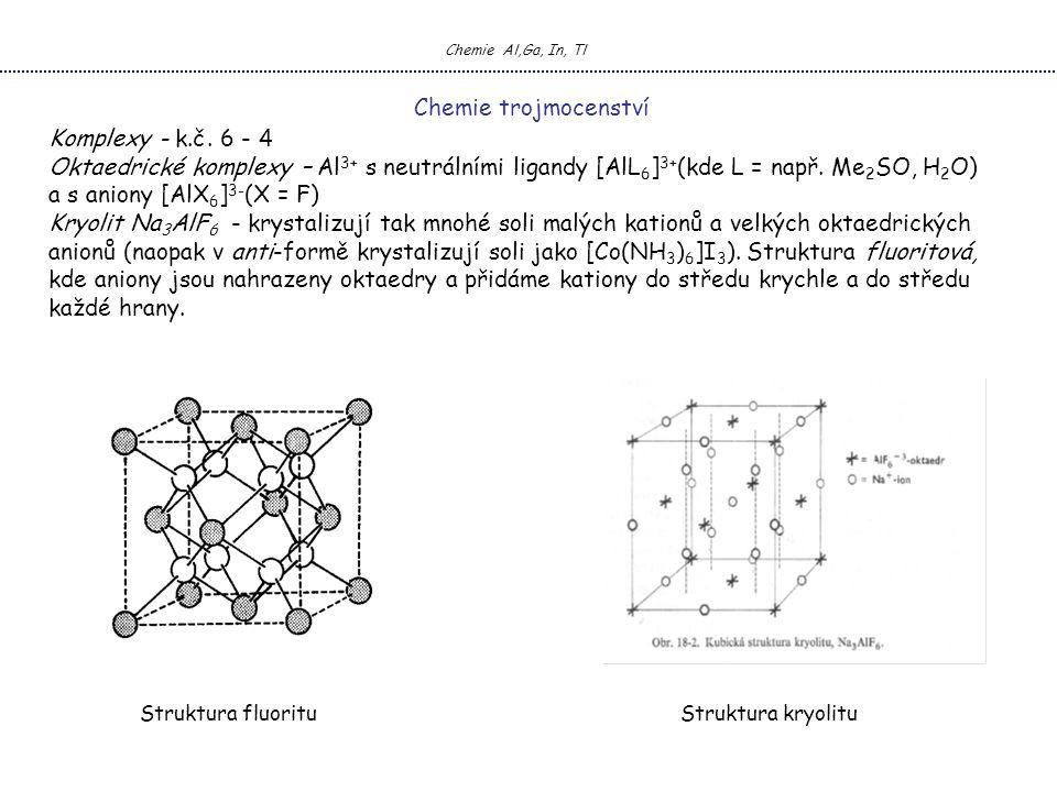 Chemie Al,Ga, In, Tl Chemie trojmocenství Komplexy - k.č.