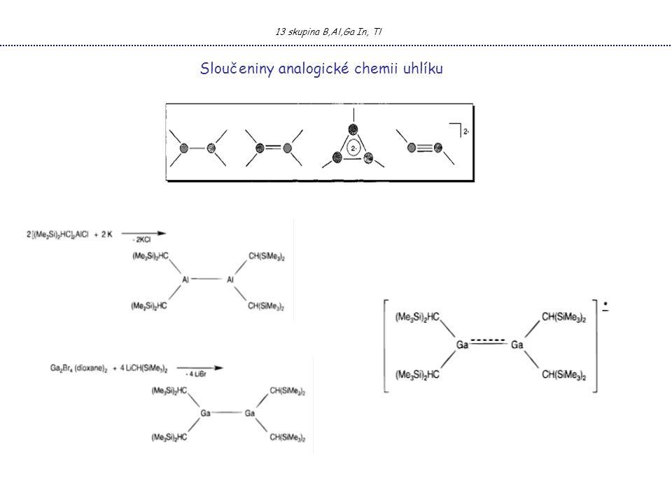 13 skupina B,Al,Ga In, Tl Sloučeniny analogické chemii uhlíku