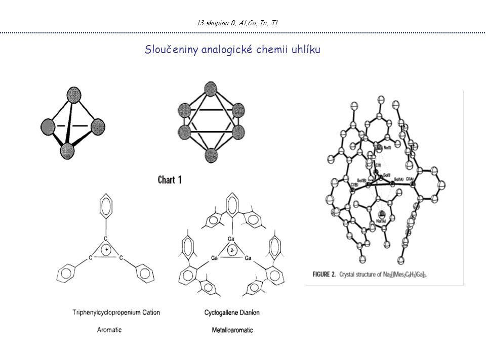 13 skupina B, Al,Ga, In, Tl Sloučeniny analogické chemii uhlíku