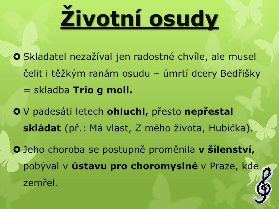 Dílo:  Opery: Braniboři v Čechách, Prodaná nevěsta, Dalibor, Libuše, Hubička, Tajemství, Dvě vdovy, Čertova stěna.