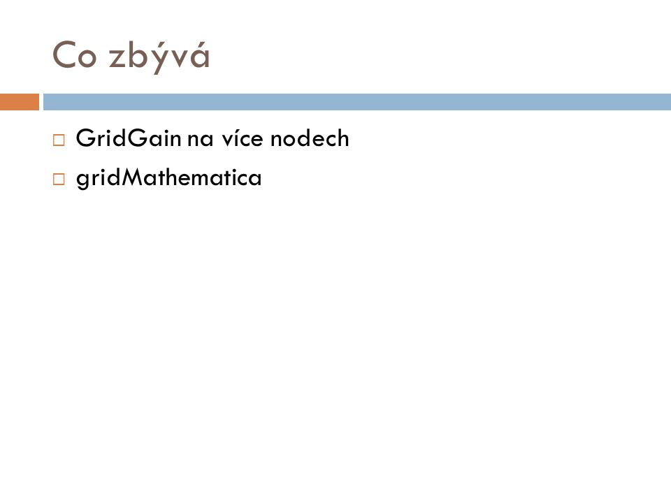 Co zbývá  GridGain na více nodech  gridMathematica