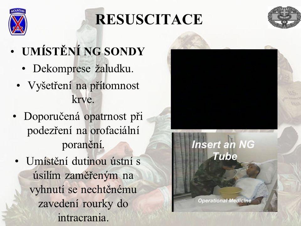 RESUSCITACE UMÍSTĚNÍ NG SONDY Dekomprese žaludku.Vyšetření na přítomnost krve.