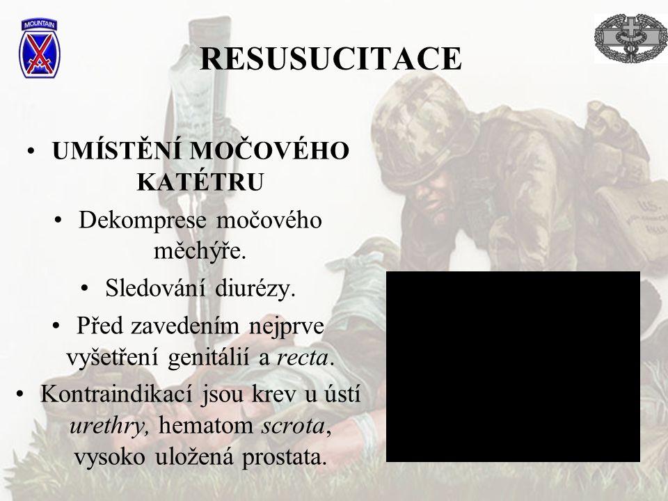 RESUSUCITACE UMÍSTĚNÍ MOČOVÉHO KATÉTRU Dekomprese močového měchýře.