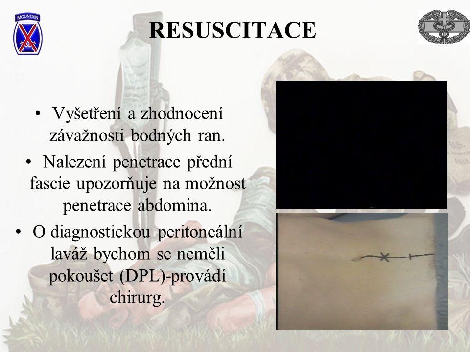 RESUSCITACE Vyšetření a zhodnocení závažnosti bodných ran.