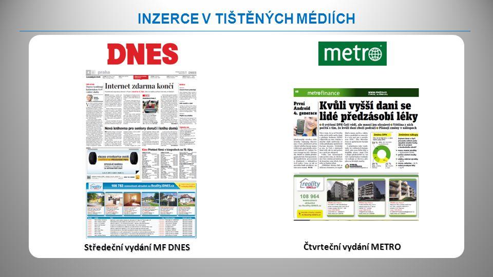 INZERCE V TIŠTĚNÝCH MÉDIÍCH Středeční vydání MF DNES Čtvrteční vydání METRO