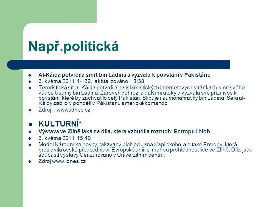 Např.politická Al-Káida potvrdila smrt bin Ládina a vyzvala k povstání v Pákistánu 6.