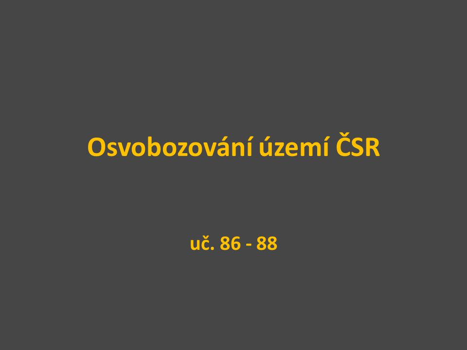 Osvobozování území ČSR uč. 86 - 88
