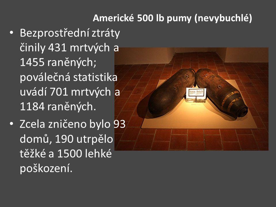 Americké 500 lb pumy (nevybuchlé) Bezprostřední ztráty činily 431 mrtvých a 1455 raněných; poválečná statistika uvádí 701 mrtvých a 1184 raněných. Zce