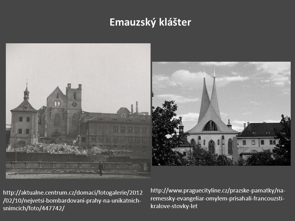Emauzský klášter http://aktualne.centrum.cz/domaci/fotogalerie/2012 /02/10/nejvetsi-bombardovani-prahy-na-unikatnich- snimcich/foto/447742/ http://www