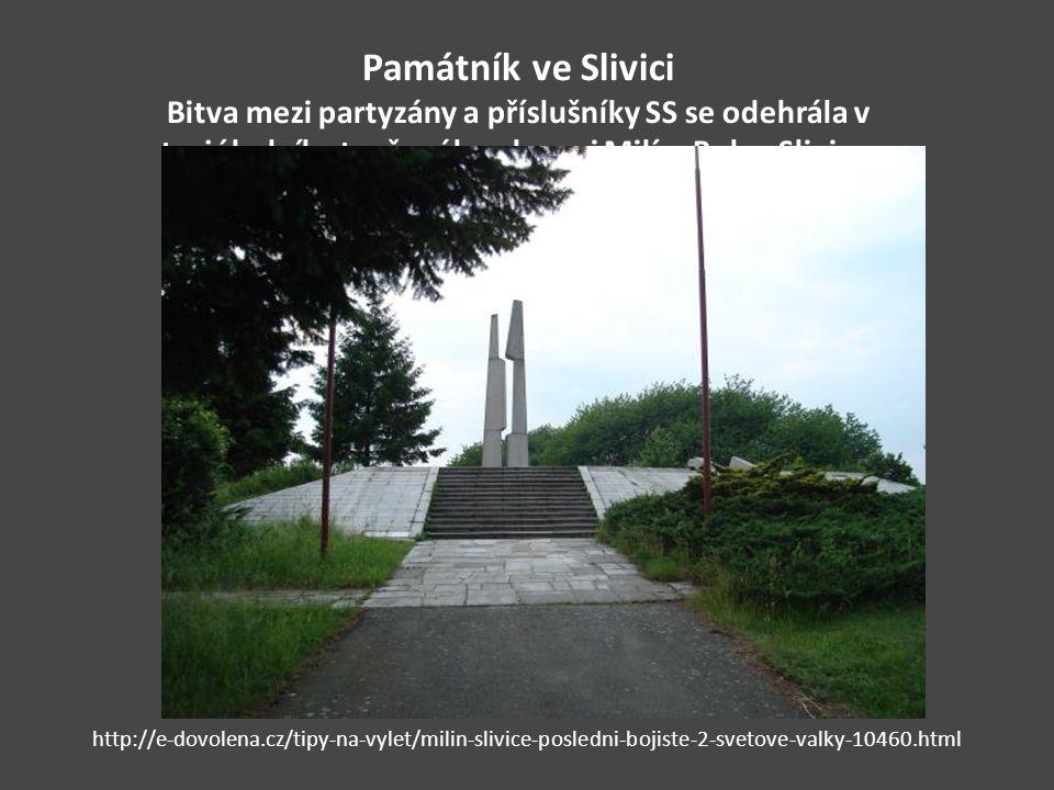 Památník ve Slivici Bitva mezi partyzány a příslušníky SS se odehrála v trojúhelníku tvořeného obcemi Milín, Buk a Slivice. http://e-dovolena.cz/tipy-