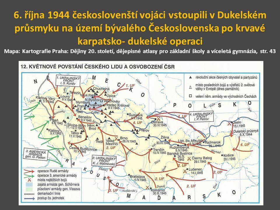 6. října 1944 českoslovenští vojáci vstoupili v Dukelském průsmyku na území bývalého Československa po krvavé karpatsko- dukelské operaci Mapa: Kartog