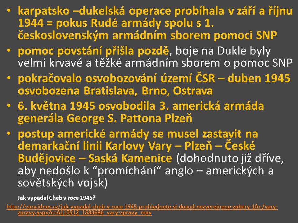 karpatsko –dukelská operace probíhala v září a říjnu 1944 = pokus Rudé armády spolu s 1. československým armádním sborem pomoci SNP pomoc povstání při