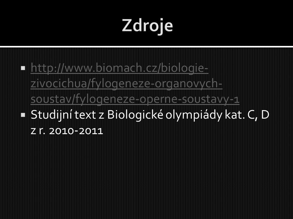  http://www.biomach.cz/biologie- zivocichua/fylogeneze-organovych- soustav/fylogeneze-operne-soustavy-1 http://www.biomach.cz/biologie- zivocichua/fylogeneze-organovych- soustav/fylogeneze-operne-soustavy-1  Studijní text z Biologické olympiády kat.