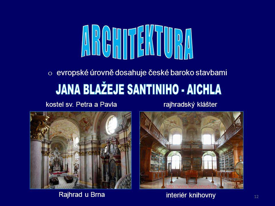o evropské úrovně dosahuje české baroko stavbami Rajhrad u Brna interiér knihovny kostel sv. Petra a Pavlarajhradský klášter http://www.kamsdetmi.com
