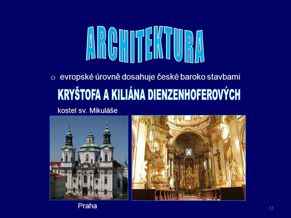 o evropské úrovně dosahuje české baroko stavbami Praha kostel sv. Mikuláše http://cs.wikipedia.org http://picasaweb.google.com 13