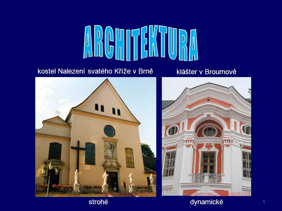 o do současnosti se zachovalo velké množství barokních staveb – kostelů, klášterů, zámků, paláců, měšťanských i venkovských domů, kapliček, božích muk