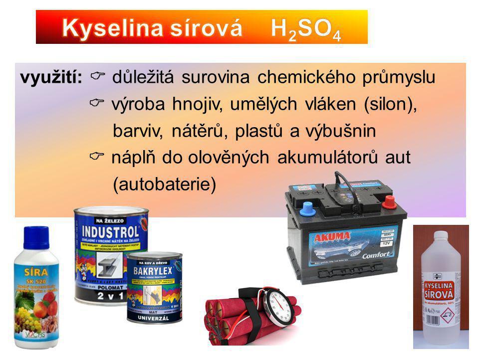 využití:  důležitá surovina chemického průmyslu  výroba hnojiv, umělých vláken (silon), barviv, nátěrů, plastů a výbušnin  náplň do olověných akumu